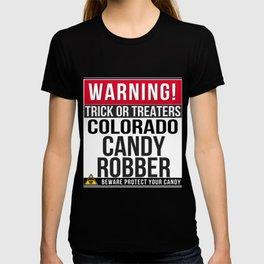 Warning! Colorado Candy Robber T-shirt