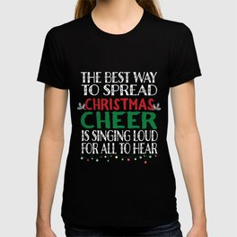The Best way To Spread Christmas Cheer Sing Loudly Design T-shirt