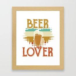 beer beer lover beer tent booze Framed Art Print
