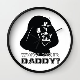 Who's Your Daddy? - Darth Vader Wall Clock