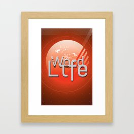 The Word is Life Framed Art Print