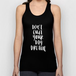 Don't Quit Your Daydream black-white typography poster design modern canvas was art home decor Unisex Tank Top
