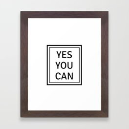 YES YOU CAN Framed Art Print