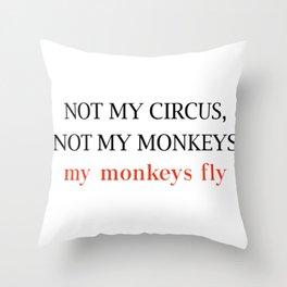 Not my circus Throw Pillow