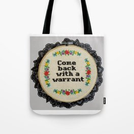 Come Back with a Warrant Cross Stitch Hand Embroidered Hoop Tote Bag
