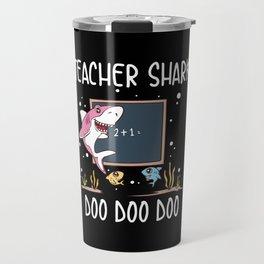 Funny Teacher Shark Doo Doo Doo School Student Classroom Educator Gift Travel Mug