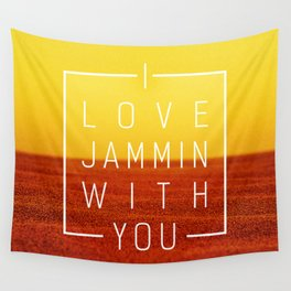 I love jammin with you Wall Tapestry