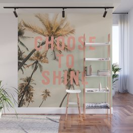 Choose To Shine Wall Mural