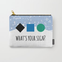 What's Your Sign? Carry-All Pouch