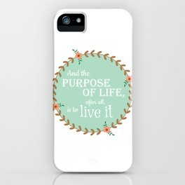 The Purpose of Life, Eleanor Roosevelt iPhone Case