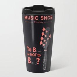 Bass: To B (String) — Music Snob Tip #214 Travel Mug