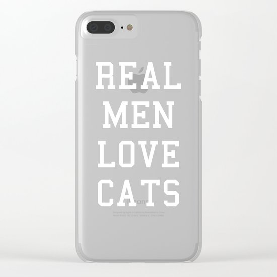 Real Men Love Cats Funny Quote Clear iPhone Case