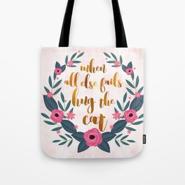 When all else fails hug the cat // funny cat quote Tote Bag