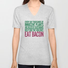 Eat Bacon Funny Quote Unisex V-Neck