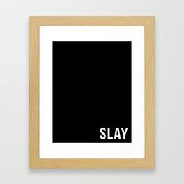 SLAY - BLACK Framed Art Print