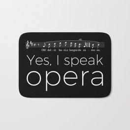 Yes, I speak opera (tenor) Bath Mat
