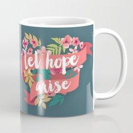 Let Hope Arise Coffee Mug
