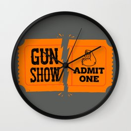Ticket to the Gun Show Wall Clock