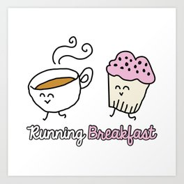 Running Breakfast Art Print