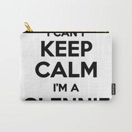 I cant keep calm I am a GLENNIE Carry-All Pouch