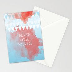 Never lose courage Stationery Cards