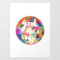good vibes only Art Prints featuring Good Vibes Only by Mariam Tronchoni