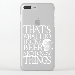 I Drink Beer And I Know Things design Funny Party Gift Clear iPhone Case