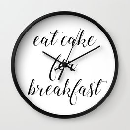 Eat Cake For Breakfast Wall Clock
