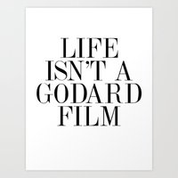 godard Art Prints featuring Life isn't a Godard film by rosemilk