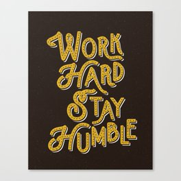Work Hard Stay Humble hand lettered modern hand lettering typography quote wall art home decor Canvas Print