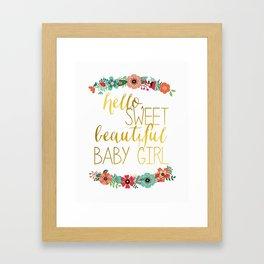 Hello, Sweet Beautiful Baby Girl Floral Nursery Art Framed Art Print