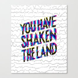 Psalm 60: You have shaken the land Canvas Print