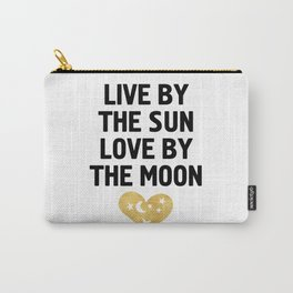LIVE BY THE SUN LOVE BY THE MOON - love heart moon quote Carry-All Pouch