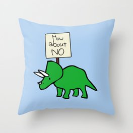How About NO (Triceratops) Throw Pillow