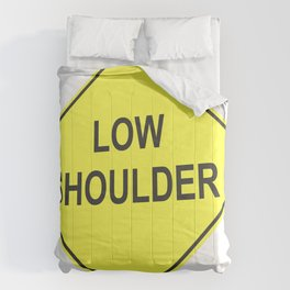 """""""Low shoulder"""" - 3d illustration of yellow roadsign isolated on white background Comforters"""