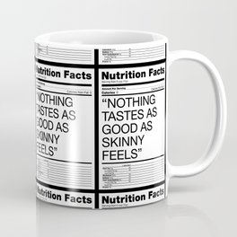 NOTHING TASTES AS GOOD AS SKINNY FEELS Coffee Mug