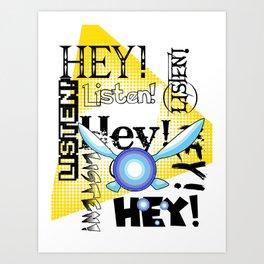 Hey Listen Art Print