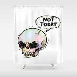 Not Today Shower Curtain