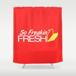 So Freakin' Fresh v1 HQvector Shower Curtain