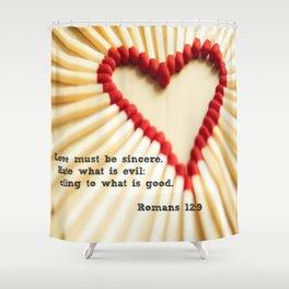 Romans 12:9 Shower Curtain