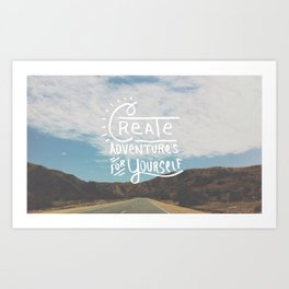 Create Adventure for Yourself Art Print
