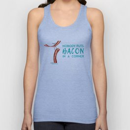 Nobody Puts Bacon In A Corner Unisex Tank Top