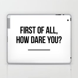 First of all, how dare you? Laptop & iPad Skin