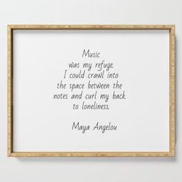 Music was my refuge -  Maya Angelou Serving Tray