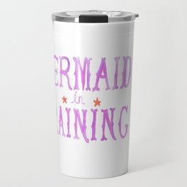 Mermaid in Training Travel Mug