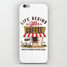 Life Begins After Coffee iPhone Skin