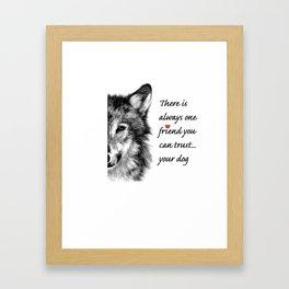 Your dog...a trustworthy friend Framed Art Print