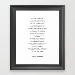 F. Scott Fitzgerald Quote - For what it's worth Framed Art Print