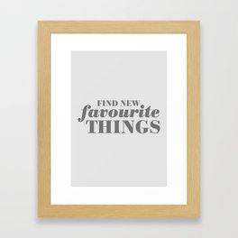 10. Find new favourite things Framed Art Print