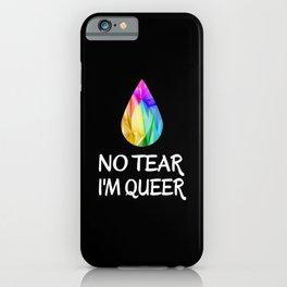 LGBTQ - No Tear I'm Queer - CSD Pride iPhone Case